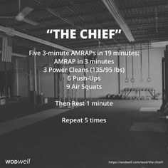 """""""The Chief"""" WOD - Five 3-minute AMRAPs in 19 minutes: AMRAP in 3 minutes"""
