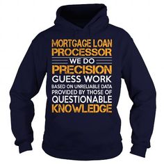Awesome Tee For Mortgage Loan Processor T Shirts, Hoodies. Check price ==► https://www.sunfrog.com/LifeStyle/Awesome-Tee-For-Mortgage-Loan-Processor-92738199-Navy-Blue-Hoodie.html?41382 $36.99