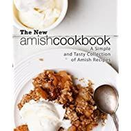 The New Amish Cookbook: A Simple and Tasty Collection of Amish Recipes Amish Recipes, Oatmeal, Tasty, Baking, Simple, Breakfast, Collection, Check, Books