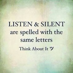 """Most people do not listen with the intent to understand; they listen with the intent to reply.""--Stephen R. Covey"