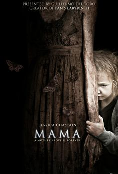 """Mama"" (Jan. 18) - Having the Guillermo del Toro name attached to it (even as a producer) gives this horror flick great pedigree. Plus it stars the most talented actress of the day: Jessica Chastain :)"