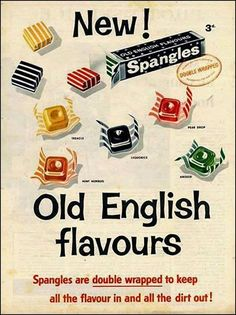 Old English Spangles. These were really peculiar flavours, like cough mixture. An early Bertie Botts Every Flavour Bean!!
