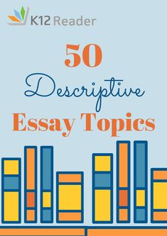 cause and effect essay topics essay topics and cause and  50 descriptive essay topics