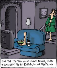 RLS: Restless Leg Syndrome I know how you feel Herb..haha RLS awareness day!