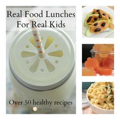 Over 50 healthy lunch recipes for real kids!