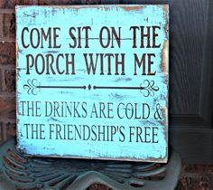Come Sit On The Porch With Me The Drinks Are Cold And The Friendship's Free Pallet Wood Sign