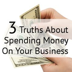 3 Truths About Spending Money On Your Business. | http://marcguberti.com