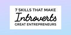 7 Skills That Make Introverts Great Entrepreneurs