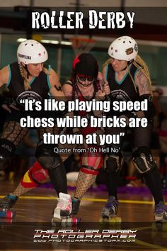 Go to a roller derby bout.