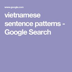 vietnamese sentence patterns - Google Search