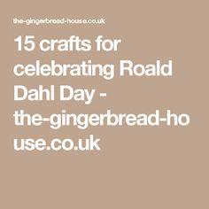 15 crafts for celebrating Roald Dahl Day - the-gingerbread-house.co.uk Georges Marvellous Medicine, Roald Dahl Day, Gingerbread, Make It Yourself, Celebrities, Recipes, Crafts, House, Celebs