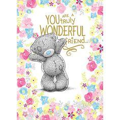 Truly Wonderful Friend Me to You Bear Card  £2.69