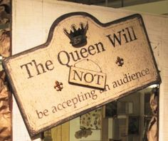 The Queen will NOT be accepting an audience. Pet Sympathy Cards, Queen Of Everything, Save The Queen, Royal Jewels, Paint Schemes, Vintage Signs, Crafty, Long Live, Cute