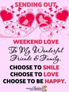 I Choose to be All three! and all the time for myself and thoses that are around me! Friday Morning Quotes, Weekend Quotes, Today Is Friday, Friday Saturday Sunday, Good Morning Happy Weekend, Weekend Vibes, Saturday Greetings, Days Of Week, Choose Me