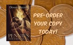 """Pre-Order your copy today!  """"Pennies From Across the Veil"""" by Dennis Higgins"""