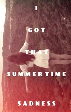 Lana Del Rey - Summertime Sadness (I like the original version better then the radio version)