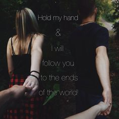 love quotes hold my hand & i will follow you