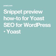 Snippet preview how-to for Yoast SEO for WordPress • Yoast