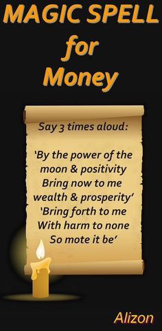TAP FOR SPELL CASTING http://www.alizons-psychic-secrets.com/spells.html Magic Spells that work with the Law of Attraction have real results. Casting Spells for money, love, success or any positive purpose can change your life. Discover how Spells can change your bad luck to good luck. Wicca White Magic Spells cast by a real Witch are life changing. Even if you are skeptical, powerful positive energies combined with expert Spell casting will soon have you convinced in the power of Magic.