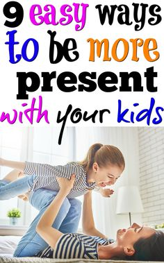 Learn how to be more present with your kids. You'll be surprised of how easy it is and you'll be glad you read this article. Your kids need you now, they want you to be present in their lives, let's make it happen. via @http://www.pinterest.com/stressfreemom