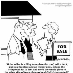 Real estate humor _____________________ RE/MAX Professional Realty Each RE/MAX office is independently owned and operated.
