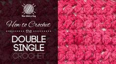 How to Crochet the Double Single Crochet Stitch/The double single crochet stitch makes a tiny little puff type stitch.