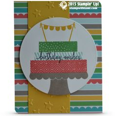 CARD: Build a Birthday Cake Wishes. Some cheery fun with the Stampin Up Build a Birthday stamp set and Cherry on Top DSP stack. The colors on this card are: Crushed Curry, Cucumber Crush, Pool Party, Watermelon Wonder & Tip Top Taupe.
