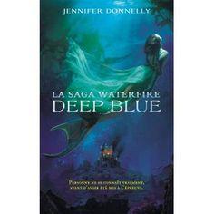 La saga Waterfire - Tome 1 - Deep Blue par Jennifer Donnelly