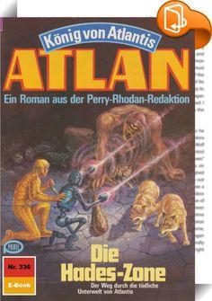 Atlan 336: Die Hades-Zone (Heftroman)    :  Die Erde ist wieder einmal davongekommen. Pthor, das Stück von Atlantis, dessen zum Angriff bereitstehende Horden Terra überfallen sollten, hat sich dank Atlans und Razamons Eingriffen wieder in die unbekannten Dimensionen zurückgezogen, aus denen der Kontinent des Schreckens urplötzlich materialisiert war. Atlan und Razamon, die die Bedrohung von Terra nahmen, gelang es allerdings nicht, Pthor vor dem neuen Start zu verlassen. Zusammen mit d...