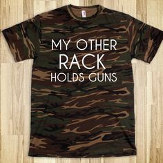 MY OTHER RACK HOLDS GUNS