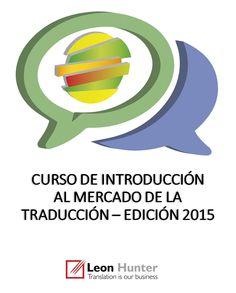 Presentación del curso de introducción al mercado de la traducción | Leon Hunter