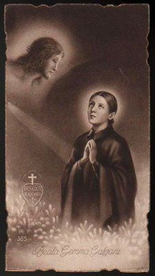 St. Gemma is my Patron Saint, and I love her dearly!---I need a patron saint