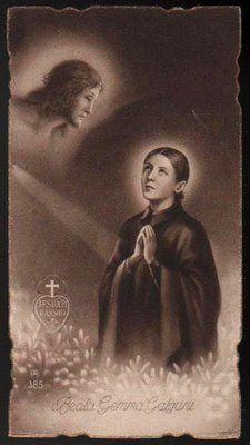 St. Gemma is my Patron Saint, and I love her dearly!---I need a patron saint