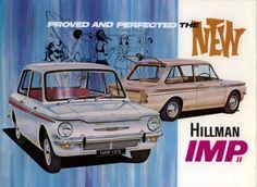Vintage Cars Proved and perfected, the new Hillman Imp II. Love the classy look of this advertisement Motorcycle Manufacturers, Car Manufacturers, Classic Motors, Classic Cars, Ad Car, Car Posters, Car Advertising, Cute Cars, Automotive Art