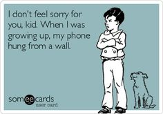 The next time your child whines about getting the latest smart phone...