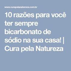 10 razões para você ter sempre bicarbonato de sódio na sua casa!   Cura pela Natureza