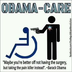 Obama quote-A panel (non dr's) will decide if you get a surgery or not! It's nickname is THE DEATH PANEL!