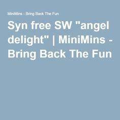 "Syn free SW ""angel delight""   MiniMins - Bring Back The Fun"