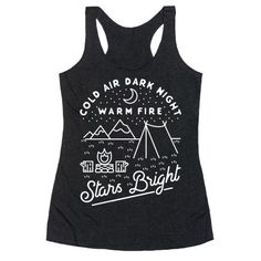 "Show off your love for the great outdoors with this cute camping shirt. This design features an illustration of a tent, a campfire, mountains, a night sky and the phrase ""Cold Air Dark Night Warm Fire Stars Bright White."""