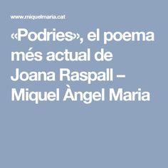 «Podries», el poema més actual de Joana Raspall – Miquel Àngel Maria