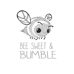 Bee Sweet and Bumble. Cute Bee saying.