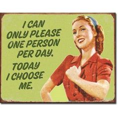 I Can Only Please One Person Per Day I Choose Me