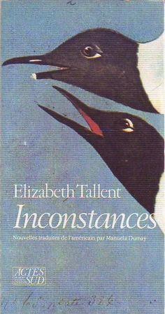 #littérature #nouvelles : Inconstances d'Elizabeth Tallent.  Les personnages de ces nouvelles - campés avec tendresse et un étrange humour - sont des séparés, des divorcés qui, au moment de refaire leur vie, découvrent les mérites et les qualités de ce qu'ils ont quitté.