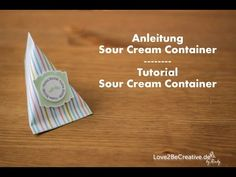 Anleitung Sour Cream Container - Stampin' Up! Workshop-Projekte vom August 2014 / Stampin' Up! workhop projects august 2014 - Love2BeCreative.de - by RubyLove2BeCreative.de – by Ruby