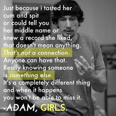 Girls. Adam. Probably my favorite thing he has said so far