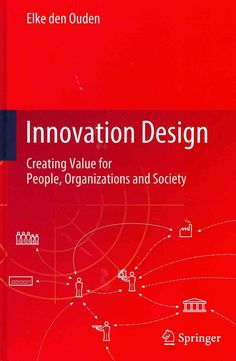 Innovation Design: Creating Value for People, Organisations and Society Innovation Management, Curriculum Design, Social Entrepreneurship, Social Enterprise, Design Strategy, School Design, Innovation Design, Reading Online, Service Design
