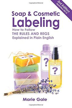 Soap and Cosmetic Labeling: How to Follow the Rules and Regs Explained in Plain English by Marie Gale http://www.amazon.com/dp/0979594561/ref=cm_sw_r_pi_dp_Msbdwb17RWWGE