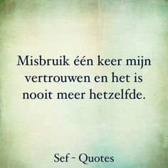 betrouwbaar Wisdom Quotes, Words Quotes, Love Quotes, Inspirational Quotes, Sayings, Confirmation Quotes, Sef Quotes, Dutch Quotes, Lessons Learned In Life