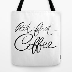 But first... coffee by Psychae as a high quality Tote Bag. Worldwide shipping available at Society6.com.