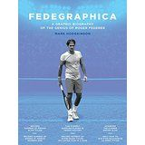 Fedegraphica_A Graphic Biography of the Genius of Roger Federer
